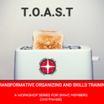 T.O.A.S.T: Transformative Organizing And Skills Training